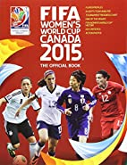 Fifa Women's World Cup Canada 2015: The…