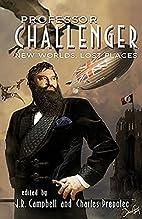 Professor Challenger: New Worlds, Lost…