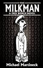 The Milkman: A Freeworld Novel by Michael J.…
