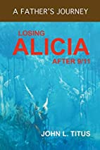 Losing Alicia: A Father's Journey After 9/11…