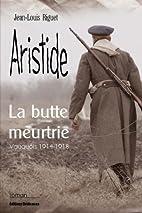 Aristide, La Butte Meurtrie (Vauquois…
