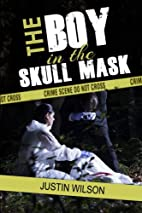 The Boy in the Skull Mask by Justin Wilson
