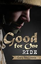 Good for One Ride by Gary McGinnis
