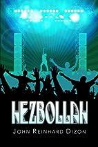 Hezbollah by John Reinhard Dizon