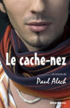Le cache-nez (French Edition) by Paul Alech