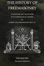 History of Freemasonry, Part 5 by Albert…