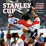 Zweig, Eric: Stanley Cup: 120 Years of Hockey Supremacy