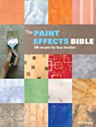 The Paint Effects Bible: 100 Recipes for…