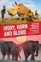 Ivory, Horn and Blood: Behind the Elephant…