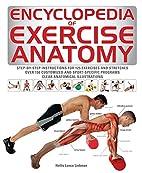 Encyclopedia of Exercise Anatomy (Anatomy…