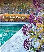 Garden Design: A Book of Ideas by Heidi…