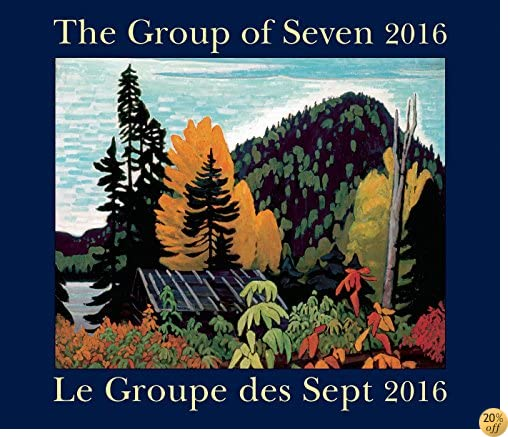 TThe Group of Seven / Le Groupe des Sept 2016: Bilingual (English/French)