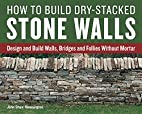 How to Build Dry-Stacked Stone Walls: Design…