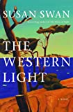 Swan, Susan: The Western Light: A Novel