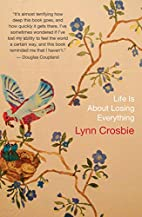 Life Is About Losing Everything by Lynn…