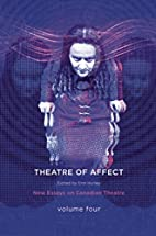 Theatres of Affect: New Essays on Canadian…