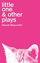 Little One & Other Plays by Hannah…