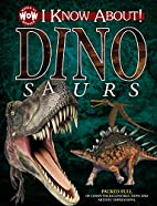I Know About! Dinosaurs (World of Wonder) by…