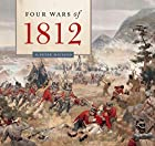 The Four Wars of 1812 by D. Peter MacLeod