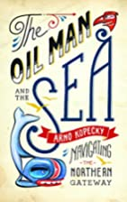 The Oil Man and the Sea: A Modern…