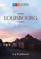Louisbourg by A. J. B. Johnston