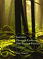 Journeys Through Eastern Old-Growth Forests:…