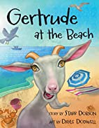 Gertrude at the Beach by Starr Dobson
