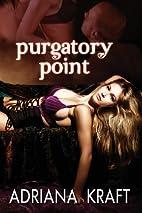 Purgatory Point by Adriana Kraft