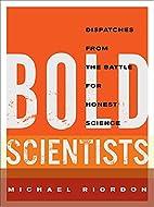 Bold Scientists by Michael Riordon