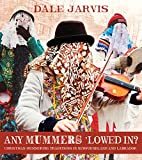 Any Mummers 'Lowed In?: Christmas Mummering…