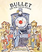 Bullet the New Steam Engine by Dwayne…