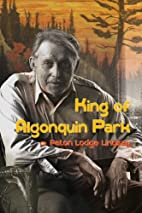 King of Algonquin Park by Paton Lodge…