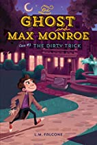 The Ghost and Max Monroe, Case #3: The Dirty…