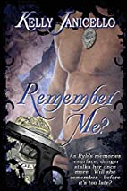 Remember Me? by Kelly Janicello
