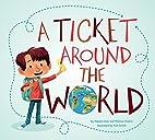 A Ticket Around the World by Natalia Diaz