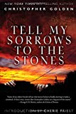 Golden, Christopher: Tell My Sorrows to the Stones