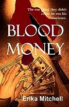 Blood Money by Erika Mitchell