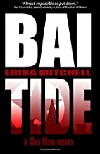 Bai Tide: A Bai Hsu Mystery by Erika…