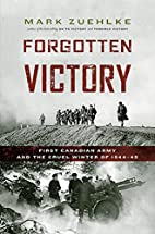 Forgotten Victory: First Canadian Army and…