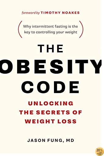 TThe Obesity Code: Unlocking the Secrets of Weight Loss