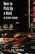 How to Pick Up a Maid in Statue Square by…