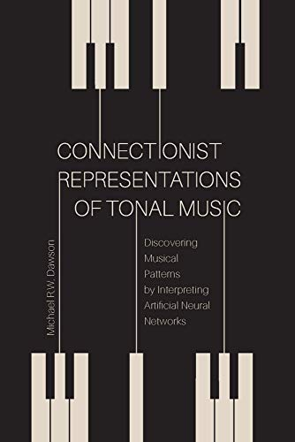 connectionist-representations-of-tonal-music-discovering-musical-patterns-by-interpreting-artificial-neural-networks