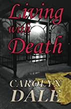 Living with Death by Carolyn Dale