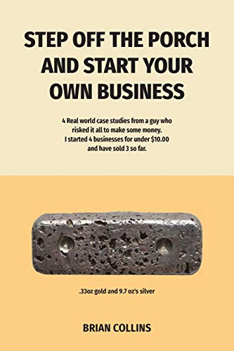 step-off-the-porch-and-start-your-own-business-4-real-world-case-studies-from-a-guy-who-risked-it-all-to-make-some-money-i-started-4-businesses-for-under-1000-each-and-have-sold-3-so-far