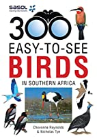 Sasol 300 easy-to-see Birds in Southern…