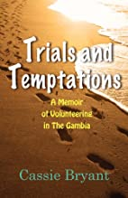 Trials and Tribulations: A Memoir of…