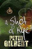 Gilbert, Peter: A Shot of Rye