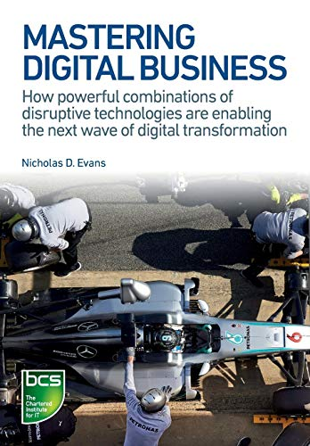 mastering-digital-business-how-powerful-combinations-of-disruptive-technologies-are-enabling-the-next-wave-of-digital-transformation