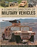 Ware, Pat: A Complete Directory of Military Vehicles: Features over 180 vehicles with 320 identification photographs