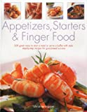 Ingram, Christine: Appetizers, Starters & Finger Food: 200 great ways to start a meal or serve a buffet with style